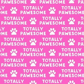 totally pawesome - bright pink