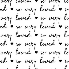 so very loved - black and white