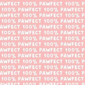 100% Pawfect - pink