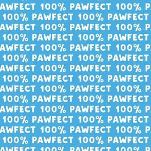 100% Pawfect - blue