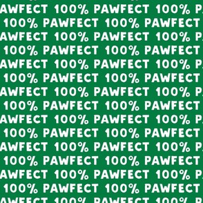 100% Pawfect - green