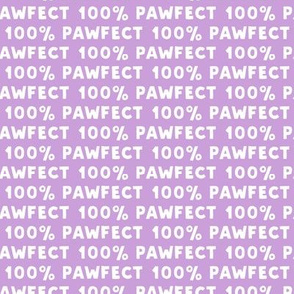 100% Pawfect - purple