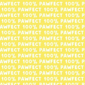 100% Pawfect - yellow