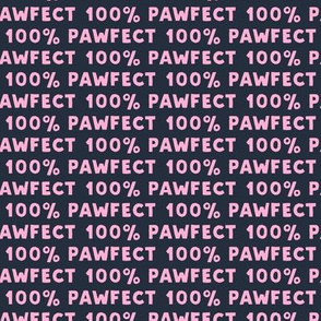 100% Pawfect - pink on blue