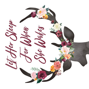 Let her sleep for when she wakes she will move mountains Floral Deer Head