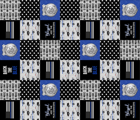Police Patchwork - serve and protect -  Blessed are the peacemakers - thin blue line - back the blue wholecloth (90) C19BS fabric by littlearrowdesign on Spoonflower - custom fabric