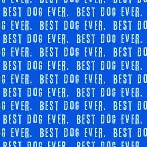 best dog ever. blue on dark blue - LAD19