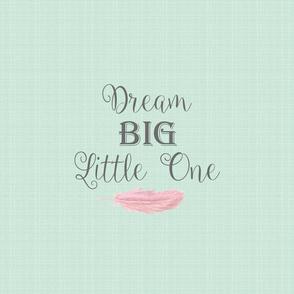 Dream Big Little One - Minky Pillow Fat Quarter size