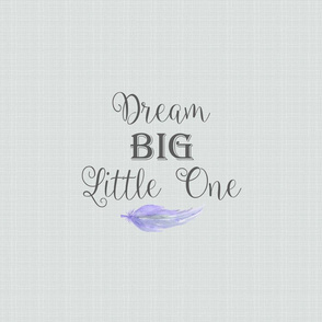 Dream Big Little One - Cotton Pillow Fat Quarter size