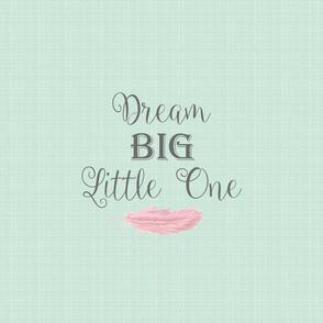 Dream Big Little One - Cotton Pillow Fat Quarter size