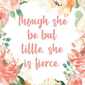 """though she be but little she is fierce 6 loveys 18x18"""""""