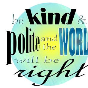 Kind & Polite