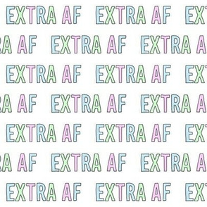 extra af fabric - pop culture, slang words, pastel aesthetic fabric - white