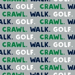 Crawl. Walk. Golf. - navy green and grey - LAD19