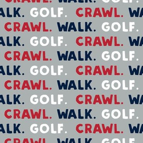 crawl. walk. golf. - red navy and grey - LAD19