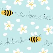 Bee Nice, Bee Kind 8.5''