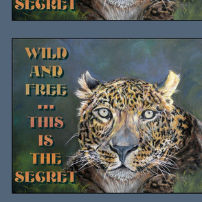 panel large WILD AND FREE THIS IS THE SECRET FELINE JAGUAR LEOPARD