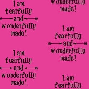 Fearfully and Wonderfully Made Hot Pink