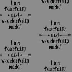 Fearfully and Wonderfully Made Gray