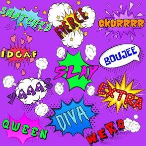 4 snatched fierce okurrrr ok okay idgaf i don't give a fuck slay boujee yaaas yas yes qween queen diva werq work werk extra pop art colorful rainbow acronym abbreviation pop art comic book explosion stars hearts burst explode rupaul's drag race RPDR catch