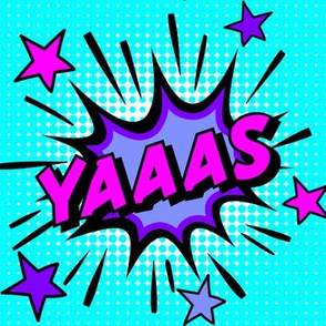 17 yes yas yaaas pop art comic book explosion stars burst explode rupaul's drag race RPDR catchphrases culture influencer quotes slang cultural word internet social media vintage retro drag queens homage comic strips speech bubble balloons neon pink blue