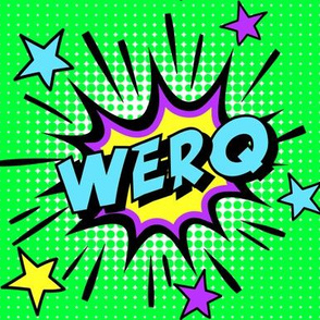 2 werq work werk pop art comic book explosion stars burst explode rupaul's drag race RPDR catchphrases culture influencer quotes slang cultural words internet social media vintage retro drag queens homage comic strips speech bubble balloons neon green blu