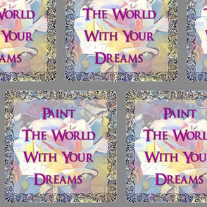 Paint the World with Your Dreams - large