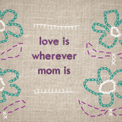 love is...MOM