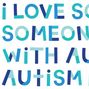 i love someone with autism on white LG