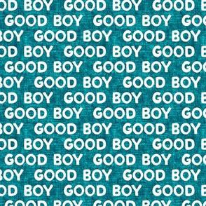 Good boy - dog - typography - teal- LAD19
