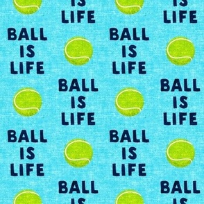 Ball is life - blue - dog - tennis ball - LAD19