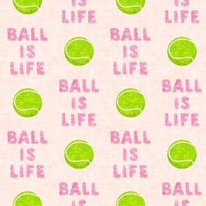 Ball is life - pink - dog - tennis ball - LAD19