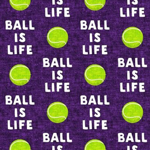 Ball is life -  purple - dog - tennis ball - LAD19
