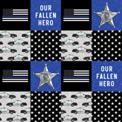 Sheriff Patchwork  - thin blue line flag -  Our Fallen Hero - wholecloth