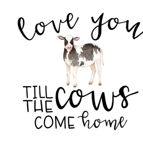 Love you till the cows come home - Fat Quarter (Cotton)