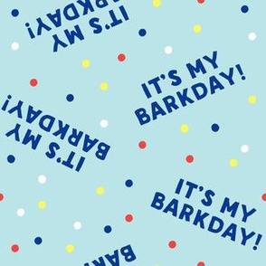 It's my barkday! - blue on blue - LAD19