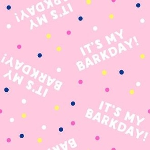 It's my barkday! -  pink - LAD19