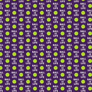 (micro scale) Ball is life -  purple - dog - tennis ball - LAD19BS