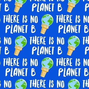 there is no planet b - earth ice cream cone - blue - LAD19