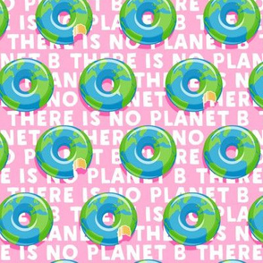there is no planet b - donuts - earth - pink - LAD19