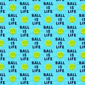 "(3/4"" scale) Ball is life - blue - dog - tennis ball - LAD19BS"