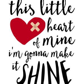"27""x36""  this little heart of mine i'm gonna make it shine || CHD"