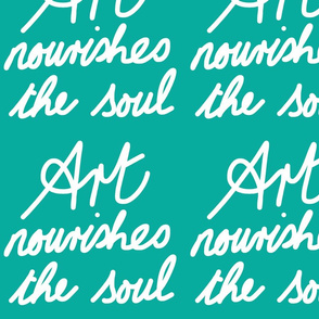 Art Nourishes the Soul - sea green (large)