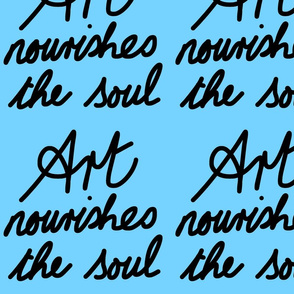 Art Nourishes the Soul - sky blue (large)