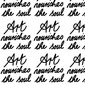 Art Nourishes the Soul - black on white