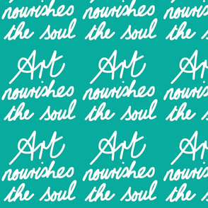 Art Nourishes the Soul - sea green