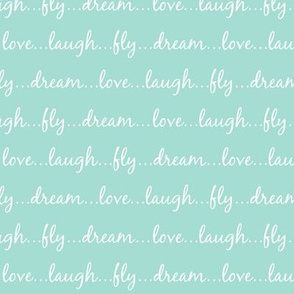 Dream... Love... Laugh... Fly... (mint) - GingerLous