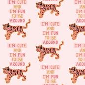 I'm Cute & I'm Fun