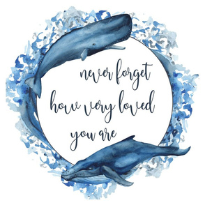 never forget how very loved you are whale lovey 18x18""