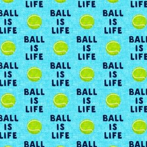 "(1"" scale) Ball is life - blue - dog - tennis ball - LAD19BS"
